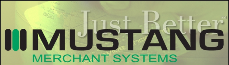 Mustang Merchant Systems - Just Better!
